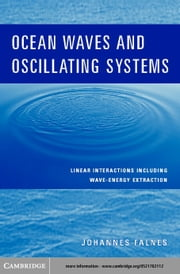 Ocean Waves and Oscillating Systems ebook by Falnes, Johannes