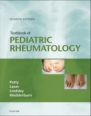 Textbook of Pediatric Rheumatology ebook by Ross E Petty,Ronald M. Laxer,Carol B Lindsley,Lucy Wedderburn
