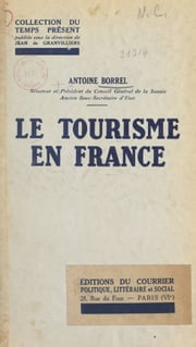 Le tourisme en France ebook by Antoine Borrel, Jean de Granvilliers