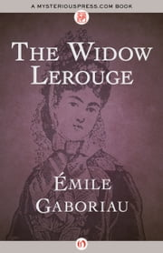 The Widow Lerouge ebook by Émile Gaboriau