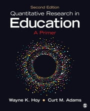 Quantitative Research in Education - A Primer ebook by Wayne K. (Kolter) Hoy,Curt M. Adams