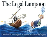 The Legal Lampoon - A Biased, Unfair, and Completely Accurate Law Review from Non Sequitur ebook by Wiley Miller