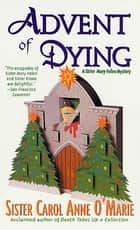 Advent of Dying ebook by Carol Anne O'Marie