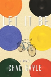 Let It Be - A Novel ebook by Chad Gayle