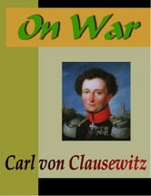 On War ebook by Clausewitz, Carl  von