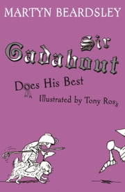 Sir Gadabout Does His Best ebook by Martyn Beardsley,Tony Ross