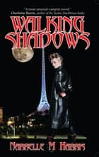 Walking Shadows ebook by Narrelle M Harris