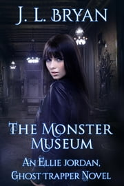 The Monster Museum ebook by J. L. Bryan