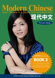 Modern Chinese (BOOK 3) - Learn Chinese in a Simple and Successful Way - Series BOOK 1, 2, 3, 4 ebook by Vivienne Zhang
