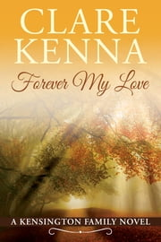 Forever My Love ebook by Clare Kenna