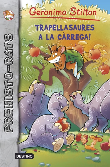 Trapellasaures a la càrrega! ebook by Geronimo Stilton