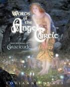 Words of the Angel Circle ebook by Lorianne Nunes