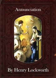 Annunciation ebook by Henry Lockworth,Lucy Mcgreggor,John Hawk