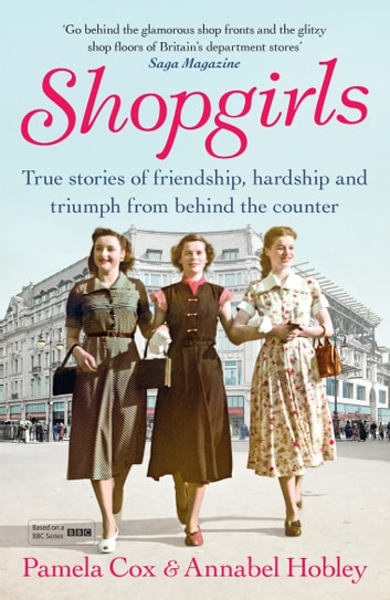 Shopgirls - The True Story of Life Behind the Counter ebook by Dr Pamela Cox,Annabel Hobley