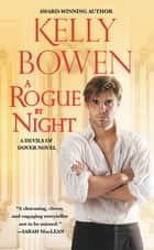 A Rogue by Night ebook by Kelly Bowen
