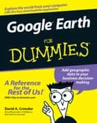 Google Earth For Dummies ebook by David A. Crowder