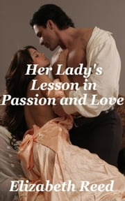 Her Lady's Lesson in Passion and Love ebook by Elizabeth Reed