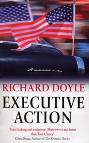 Executive Action ebook by Richard Doyle
