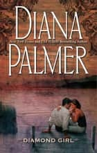 Diamond Girl ebook by Diana Palmer