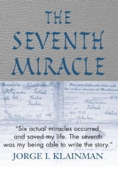 The Seventh Miracle ebook by Jorge I. Klainman