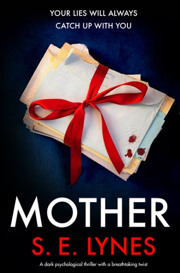 Mother - A dark psychological thriller with a breathtaking twist eBook by S.E. Lynes