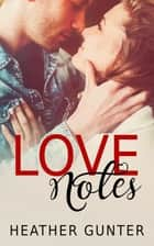 Love Notes ebook by Heather Gunter