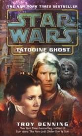 Tatooine Ghost: Star Wars ebook by Troy Denning