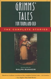 Grimms' Tales for Young and Old - The Complete Stories ebook by Jacob Ludwig Carl Grimm,Jacob W. Grimm,Wilhelm Grimm