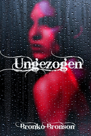 Ungezogen ebook by Bronko Bronson