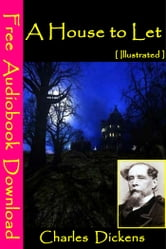 A House to Let [ Illustrated ] - [ Free Audiobooks Download ] ebook by Charles Dickens,Wilkie Collins,Elizabeth Gaskell