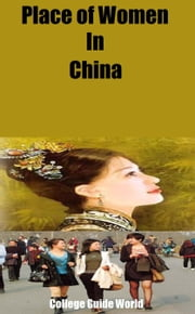 Place of Women In China ebook by College Guide World