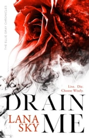 Drain Me ebook by Lana Sky