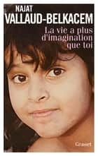 La vie a plus d'imagination que toi ebook by Najat Vallaud-Belkacem