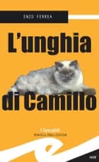 L'unghia di Camillo ebook by Enzo Ferrea
