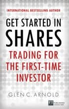 Get Started in Shares ePub eBook - A beginner's guide to investing ebook by Glen Arnold
