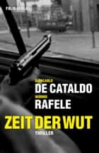 Zeit der Wut - Thriller ebook by Giancarlo de Cataldo, Karin Fleischanderl