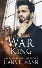 The War King ebook by Jeana E. Mann