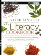 The Literacy Cookbook ebook by Sarah Tantillo