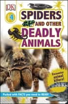 DK Readers L4: Spiders and Other Deadly Animals ebook by James Buckley Jr