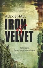 Iron & Velvet ebook by