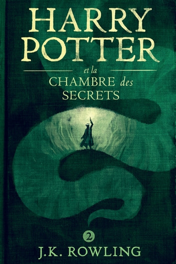 Harry Potter et la Chambre des Secrets ebook by J.K. Rowling