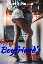My Boyfriend's Dad ebook by Nicky Sasso