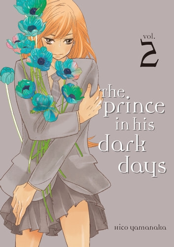 The Prince in His Dark Days - Volume 2 ebook by Hico Yamanaka