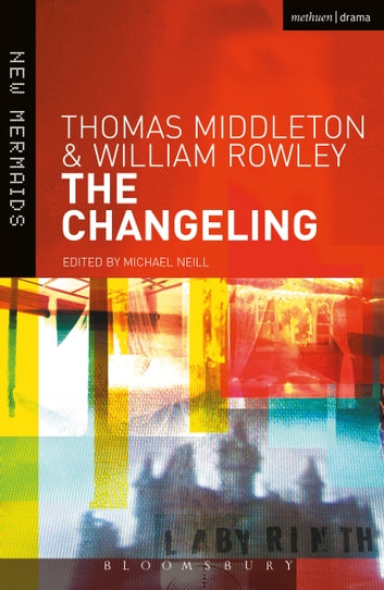The Changeling ebook by Thomas Middleton,William Rowley,Professor Michael Neill Neill
