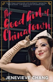 The Good Girl of Chinatown ebook by Jenevieve Chang