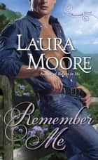 Remember Me ebook by Laura Moore