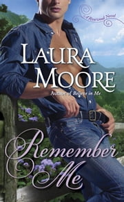 Remember Me - A Rosewood Novel ebook by Laura Moore