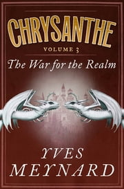 The War for the Realm - Chrysanthe Vol. 3 ebook by Yves Meynard