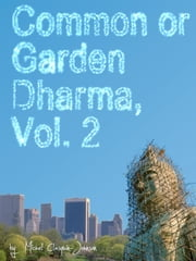 Common or Garden Dharma. Essays on Contemporary Buddhism, Volume 2 ebook by Michel Clasquin-Johnson