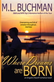 Where Dreams are Born ebook by M. L. Buchman